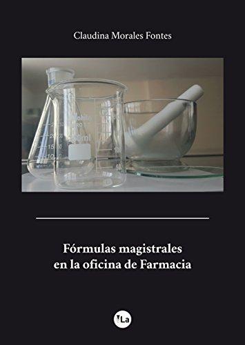 Fórmulas magistrales en la oficina de Farmacia (Lanzamiento) por Claudina Morales Fontes