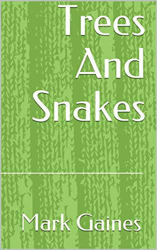 Trees And Snakes (Norwegian Edition) por Mark Gaines