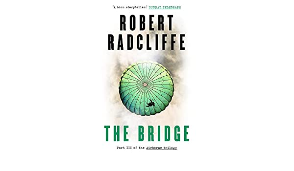 The Bridge (The Airborne Trilogy): Amazon co uk: Robert Radcliffe
