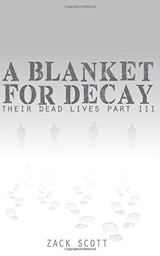A Blanket for Decay: (Their Dead Lives, 3)