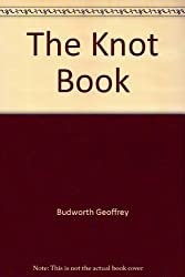 The knot book by Geoffrey Budworth (1985-12-23)