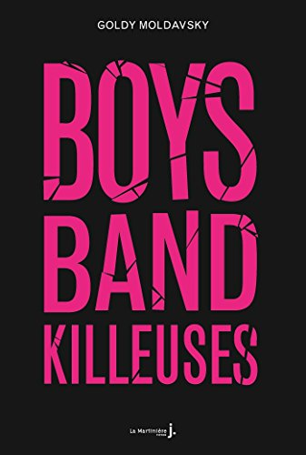 Boys band killeuses par [Moldavsky, Goldy]