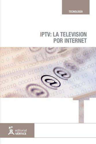IPTV: La televisión por internet (Tecnología) por Fernando Boronat Seguí