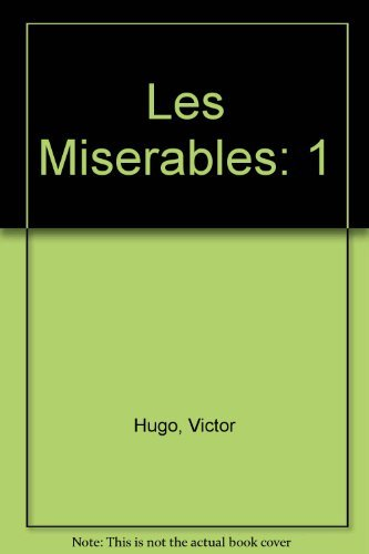 LES MISERABLES. Tome 1 par Victor Hugo