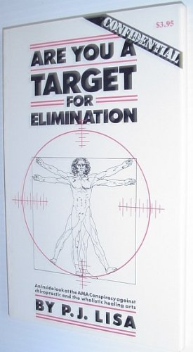 are-you-a-target-for-elimination-an-inside-look-at-the-ama-conspiracy-against-chiropractic-and-the-w
