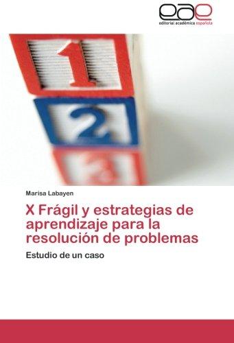 X Frágil y estrategias de aprendizaje para la resolución de problemas: Estudio de un caso
