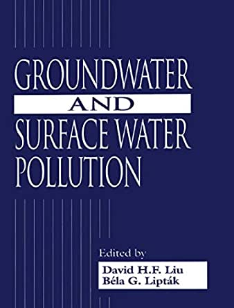 Groundwater and Surface Water Pollution eBook: David H F Liu: Amazon