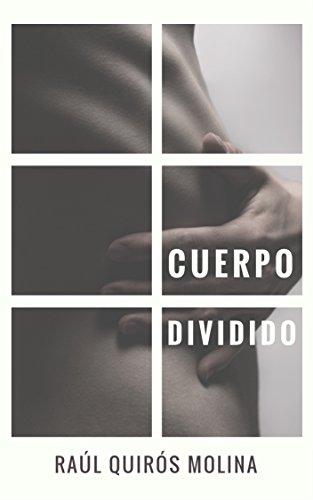 Cuerpo Dividido por Raúl Quirós Molina