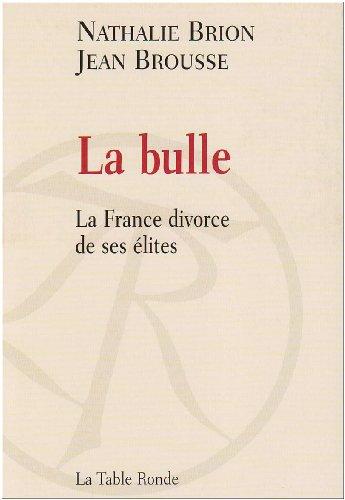 La bulle: La France divorce de ses élites