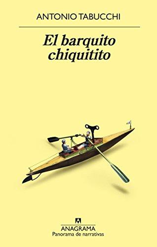 El barquito chiquitito (PANORAMA DE NARRATIVAS nº 980) por Antonio Tabucchi