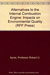 Alternatives to the Internal Combustion Engine; Impacts on Environmental Quality,