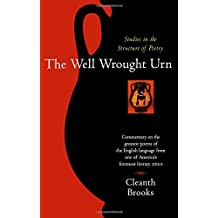 The Well Wrought Urn: Studies in the Structure of Poetry (Harvest Book)