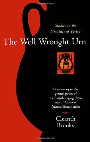 The Well Wrought Urn: Studies in the Structure of Poetry (Harvest Book) -