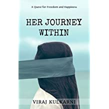Her Journey Within: A Quest for Freedom and Happiness (English Edition)