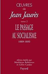 Oeuvres tome 2: Le passage au socialisme, 1889-1893