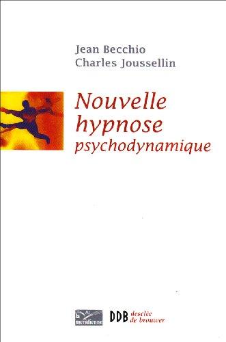Nouvelle Hypnose - Hypnose Psychodynamique (Ned) par Joussellin Charles