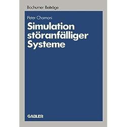 Simulation Störanfälliger Systeme: Praxisorientierte Modelle und deren Einsatz auf Mikrocomputern zur Betriebswirtschaftlichen Bewertung von Störungen ... und Unternehmensforschung, Band 29)