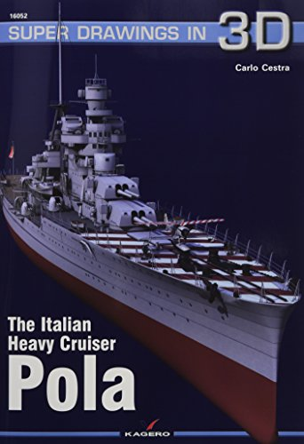 The Italian Heavy Cruiser Pola (Super Drawings in 3D) par Carlo Cestra