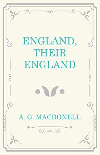 England, Their England (English Edition) por A. G. Macdonell