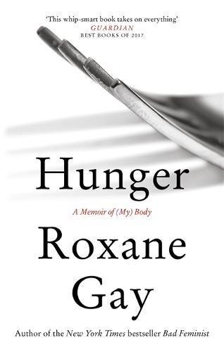 Buchseite und Rezensionen zu 'Hunger: A Memoir of (My) Body' von Roxane Gay