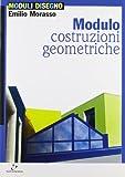 Modulo A: Costruzioni geometriche. Per le Scuole superiori