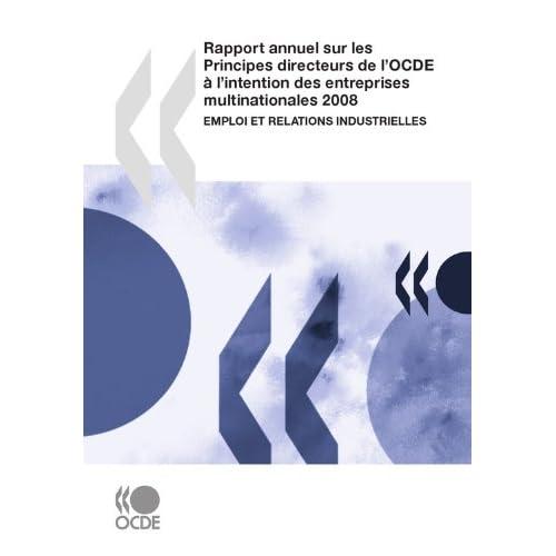 Rapport annuel sur les Principes directeurs de l'OCDE à l'intention des entreprises multinationales 2008: Emploi et relations industrielles (Economie)