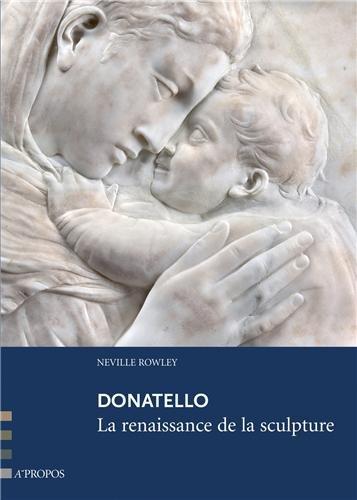 Donatello, la renaissance de la sculpture