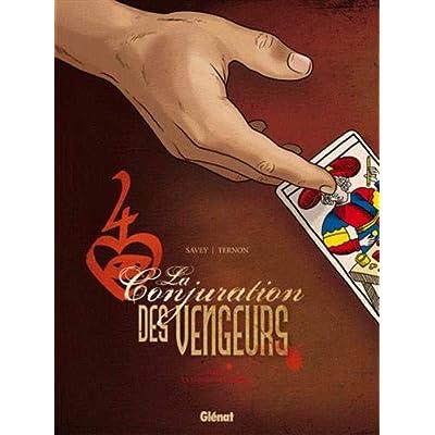La Conjuration des Vengeurs - Tome 01: La Vallée des hommes