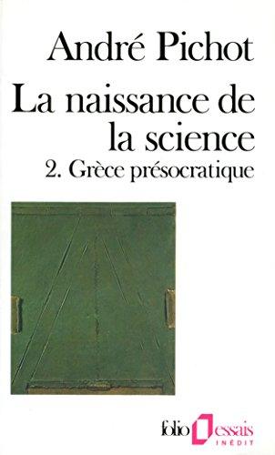 La naissance de la science (Tome 2) - Grèce présocratique