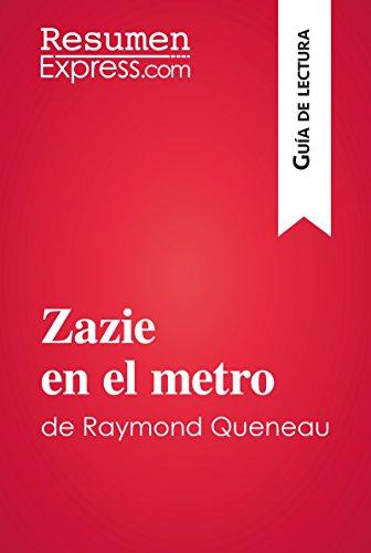 Zazie en el metro de Raymond Queneau (Guía de lectura): Resumen y análisis completo por ResumenExpress.com