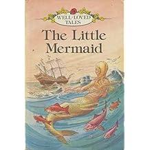 Little Mermaid (Well Loved Tales) by Hans Christian Andersen (1981-01-06)