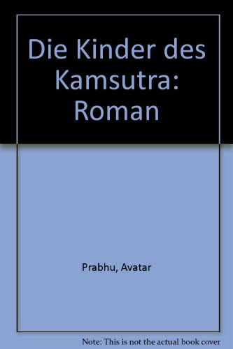 Die Kinder des Kamsutra: Roman