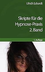 Skripte für die Hypnose-Praxis: 2. Band
