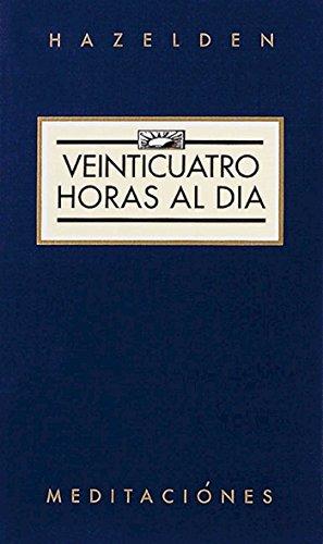 Veinticuatro Horas Al Dia (Twenty Four Hours a Day): Spanish Trans (Hazelden Meditations) por Anonymous