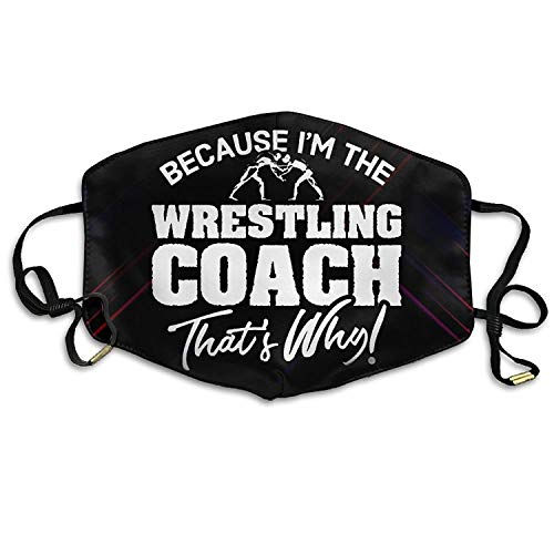 Masken, Masken für Erwachsene,Face Mask Reusable, Warm Windproof Mouth Mask, Because I'm The Wrestling Coach That's Why Anti Dust Mouth Masks Anti Pollution Cover Mask Suitable for Adult