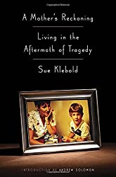 A Mother's Reckoning: Living in the Aftermath of Tragedy by Sue Klebold (2016-02-15)