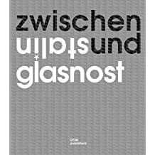 Zwischen Stalin und Glasnost. Sowjetische Architektur 1960 bis 1990