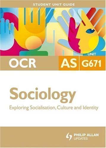 OCR AS Sociology: Unit G671: Exploring Socialisation, Culture and Identity (Student Unit Guides) by Chapman, Steve published by Philip Allan (2008)