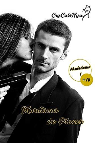 Mordiscos de Placer: Muerdeme por Cristina Morgado Zambrano