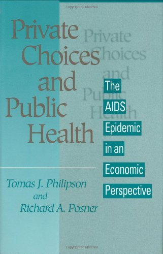 Private Choices and Public Health: The AIDS Epidemic in an Economic Perspective by Tomas J. Philipson (1993-01-01)