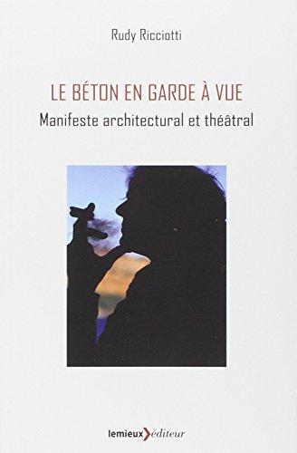 Le bton en garde  vue : Manifeste architectural et thtral