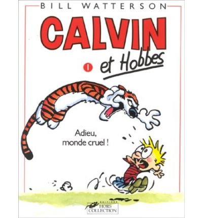 Calvin & Hobbes 1/Adieu Monde Cruel (Paperback)(French) - Common