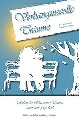 Verhängnisvolle Träume: Wohin der Weg Deiner Träume auch führt, folge ihm! Taschenbuch
