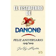 EL TESTAFERRO DE DANONE: FELIZ ANIVERSARIO 1919 2019 (VEGA nº 3)