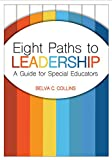 Eight Paths to Leadership: A Guide for Special Educators