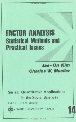 Factor Analysis: Statistical Methods and Practical Issues (Quantitative Applications in the Social Sciences) by Jae-On Kim (1978-11-01)