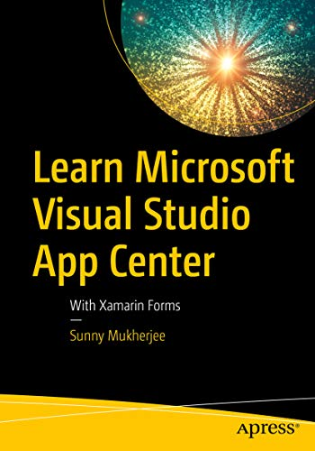 Learn Microsoft Visual Studio App Center: With Xamarin Forms (English Edition)