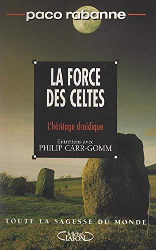 La force des Celtes: L'héritage druidique (French Edition)