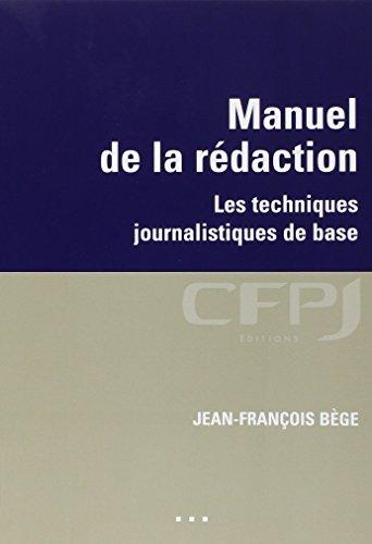 Manuel de la rédaction: Les techniques journalistiques de base