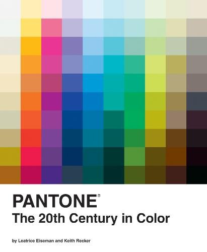 Pantone: The 20th Century in Color di Leatrice Eiseman